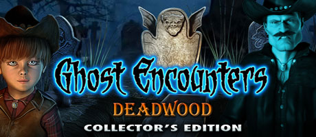 Ghost Encounters: Deadwood Collector's Edition