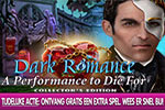 Dark Romance - A Performance to Die For Collector's Edition + Extra Spel