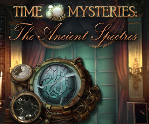 Time Mysteries - The Ancient Spectres