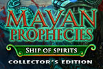 Mayan Prophecies Ship of Spirits - Collector's Edition