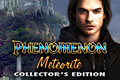 Phenomenon - Meteorite Collector's Edition