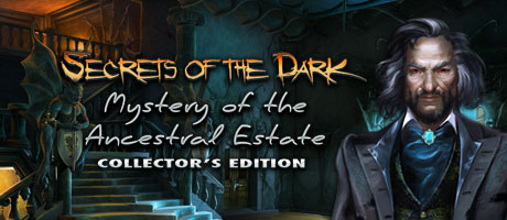 Secrets of the Dark – Mystery of the Ancestral Estate Collector's Edition