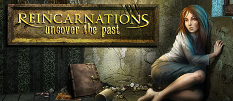 Reincarnations: Uncover the Past