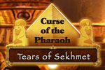 Curse of the Pharaoh - Tears of Sekhmet