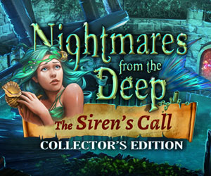Nightmares From The Deep - The Sirens Call Collector's Edition