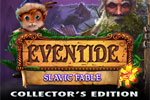 Eventide - Slavic Fable Collector's Edition