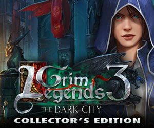 Grim Legends 3 – The Dark City Collector's Edition