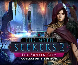 The Myth Seekers 2 - The Sunken City Collector's Edition