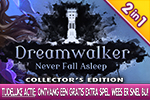 Dreamwalker - Never Fall Asleep Collector's Edition + Extra Spel