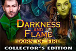 Darkness and Flame - Born of Fire Collector's Edition