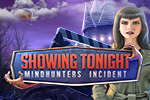 Showing Tonight - Mindhunters Incident (Engelstalig)