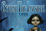 Beyond the Invisible – Evening