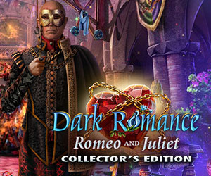 Dark Romance - Romeo and Juliet Collector's Edition
