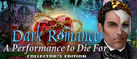 Dark Romance - A Performance to Die For Collector's Edition