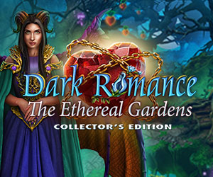Dark Romance - The Ethereal Gardens Collector's Edition
