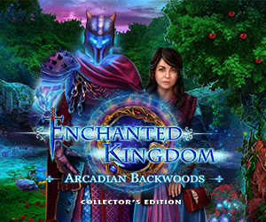 Enchanted Kingdom - Arcadian Backwoods Collector's Edition