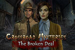 Crossroad Mysteries - The Broken Deal